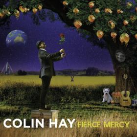 Fierce Mercy Colin Hay