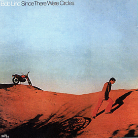 Since There Were Circles Bob Lind