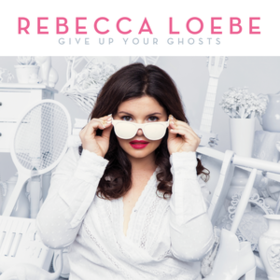 Give Up Your Ghosts Rebecca Loebe
