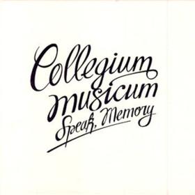 Speak, Memory Collegium Musicum