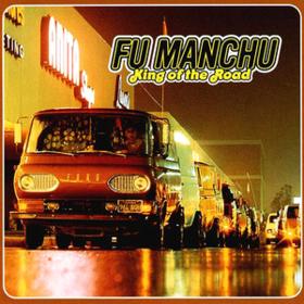 King Of The Road Fu Manchu