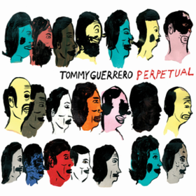 Perpetual Tommy Guerrero