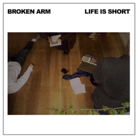 Life Is Short Broken Arm