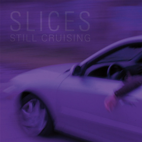 Still Cruising Slices