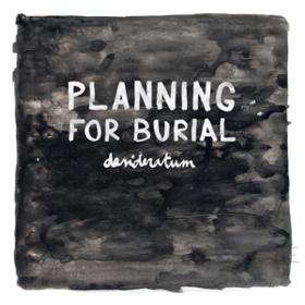 Desideratum Planning For Burial