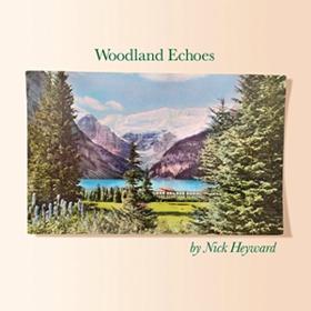 Woodland Echoes Nick Heyward