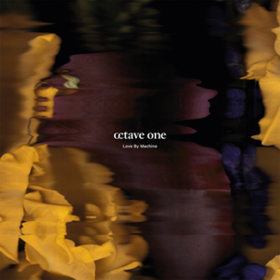 Love By Machine Octave One