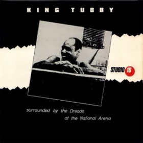 Surrounded By The Dreads King Tubby