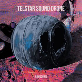 Comedown Telstar Sound Drone