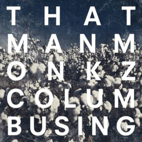 Columbusing Thatmanmonkz