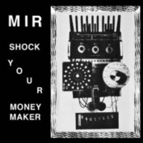 Shock Your Moneymaker Mir