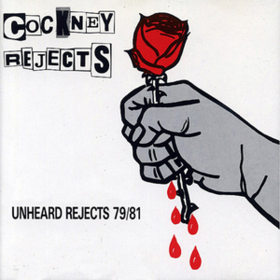Unheard Rejects 1979-1981 Cockney Rejects