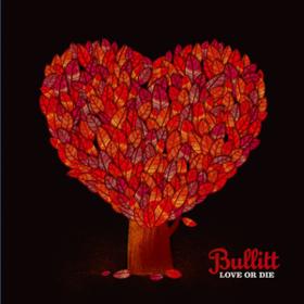 Love Or Die Bullitt