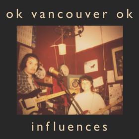 Influences Ok Vancouver Ok