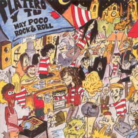 Hay Poco Rock & Roll Platero Y Tu