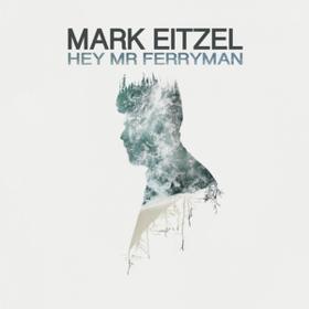 Hey Mr Ferryman Mark Eitzel