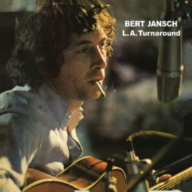 L.a. Turnaround Bert Jansch