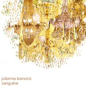 Sanguine Julianna Barwick