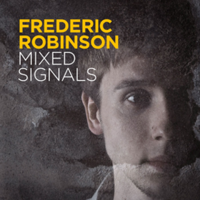 Mixed Signals Frederic Robinson