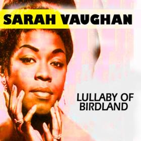 Lullaby Of Birdland Sarah Vaughan