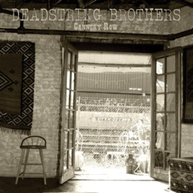 Cannery Row Deadstring Brothers