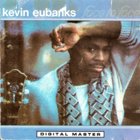 Face To Face Kevin Eubanks