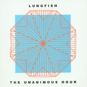 Unanimous Hour Lungfish