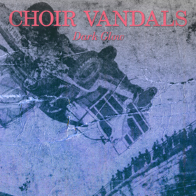 Dark Glow Choir Vandals