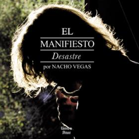 El Manifiesto Desastre Nacho Vegas