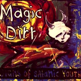 Signs Of Satanic Youth Magic Dirt