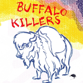Buffalo Killers Buffalo Killers