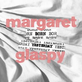 Born Yesterday Margaret Glaspy