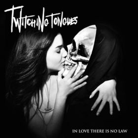 In Love There Is No Law Twitching Tongues