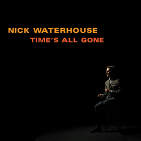 Time'S All Gone Nick Waterhouse