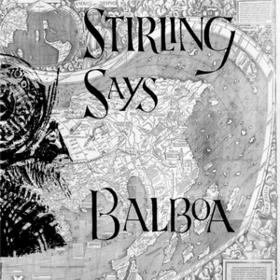 Balboa Stirling Says