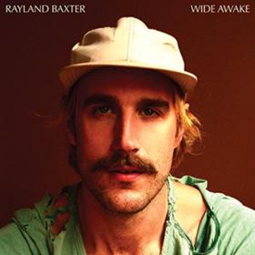 Wide Awake Rayland Baxter