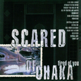 Tired Of You Scared Of Chaka