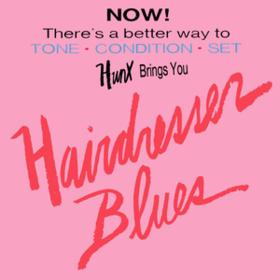 Hairdresser Blues Hunx