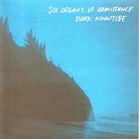 Dark Noontide Six Organs Of Admittance