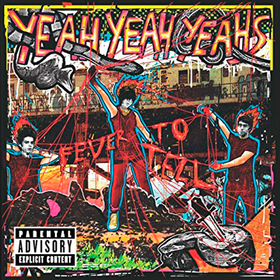 Fever To Tell Yeah Yeah Yeahs