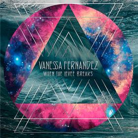 When The Levee Breaks Vanessa Fernandez