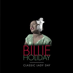 Classic Lady Day Billie Holiday