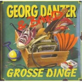 Grosse Dinge Georg Danzer