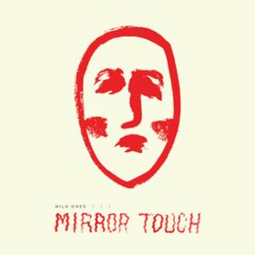 Mirror Touch Wild Ones