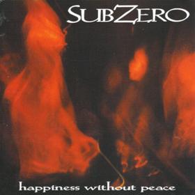 Happiness Without Peace Subzero
