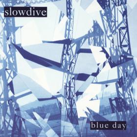 Blue Day Slowdive