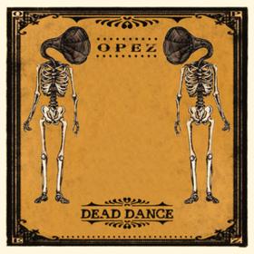 Dead Dance Opez