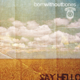 Say Hello Born Without Bones