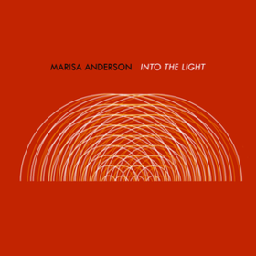 Into The Light Marisa Anderson