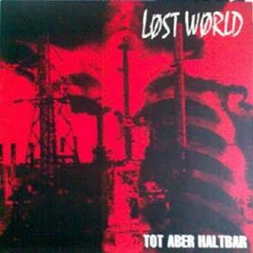 Tot Aber Haltbar Lost World